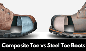Composite Toe vs Steel Toe Boots