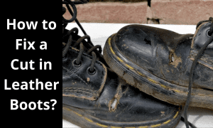 Fix a Cut in Leather Boots
